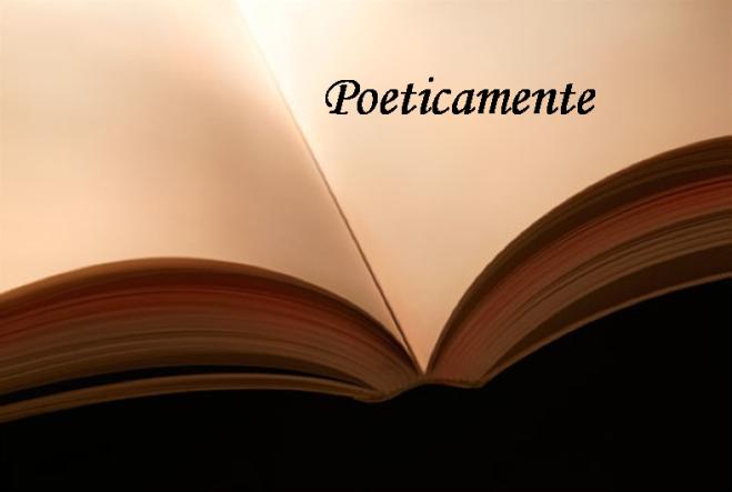 poeticamente
